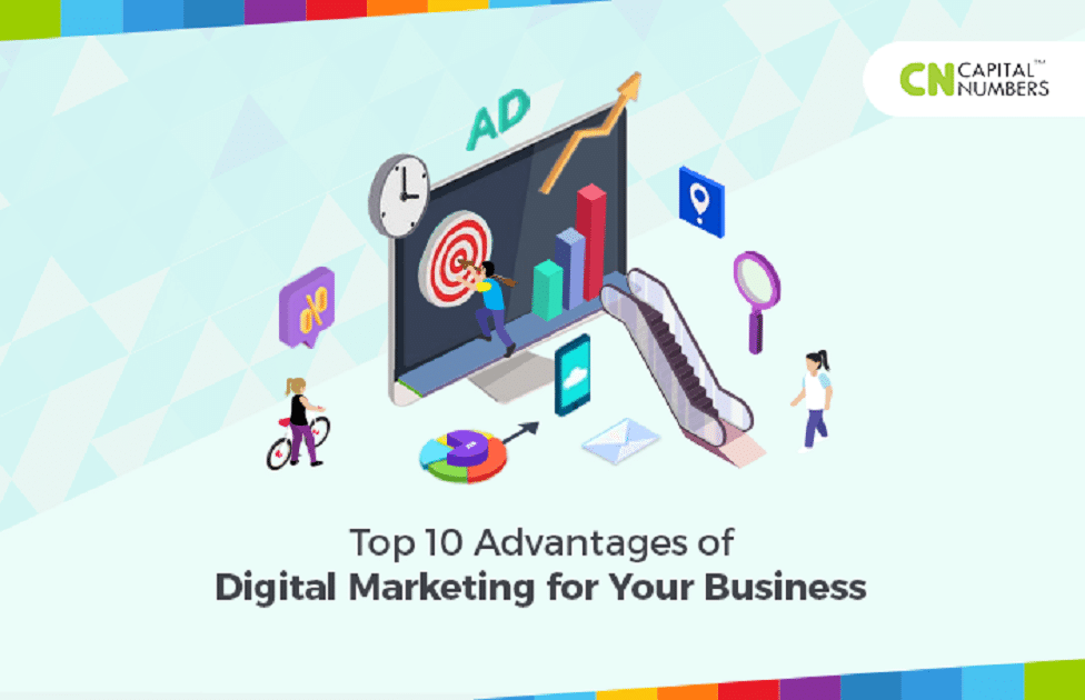 Top 10 Advantages of Digital Marketing for Your Business