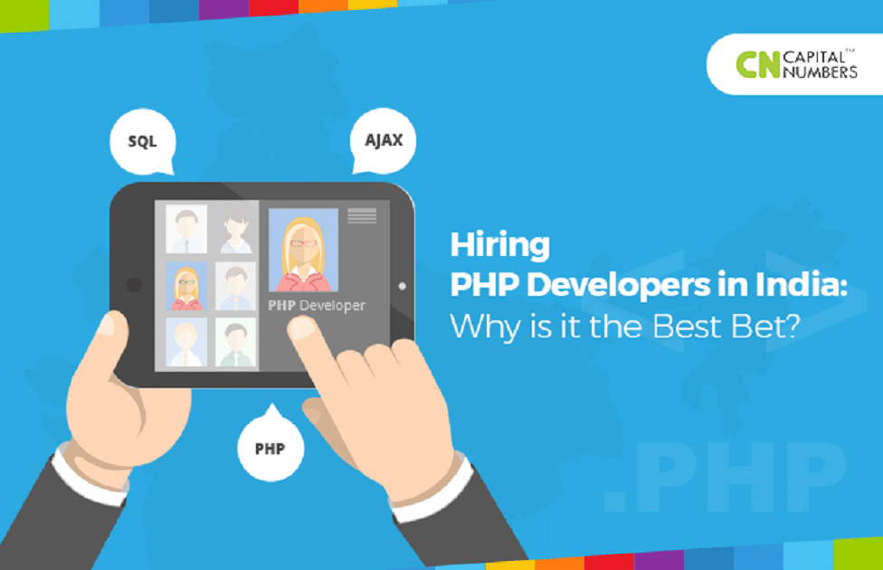 Hiring PHP Developers in India: Why is it the Best Bet?