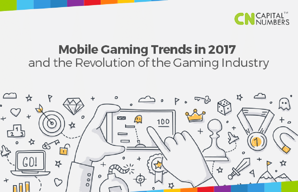 Mobile Gaming Trends of 2017: The Revolution of the Gaming Industry