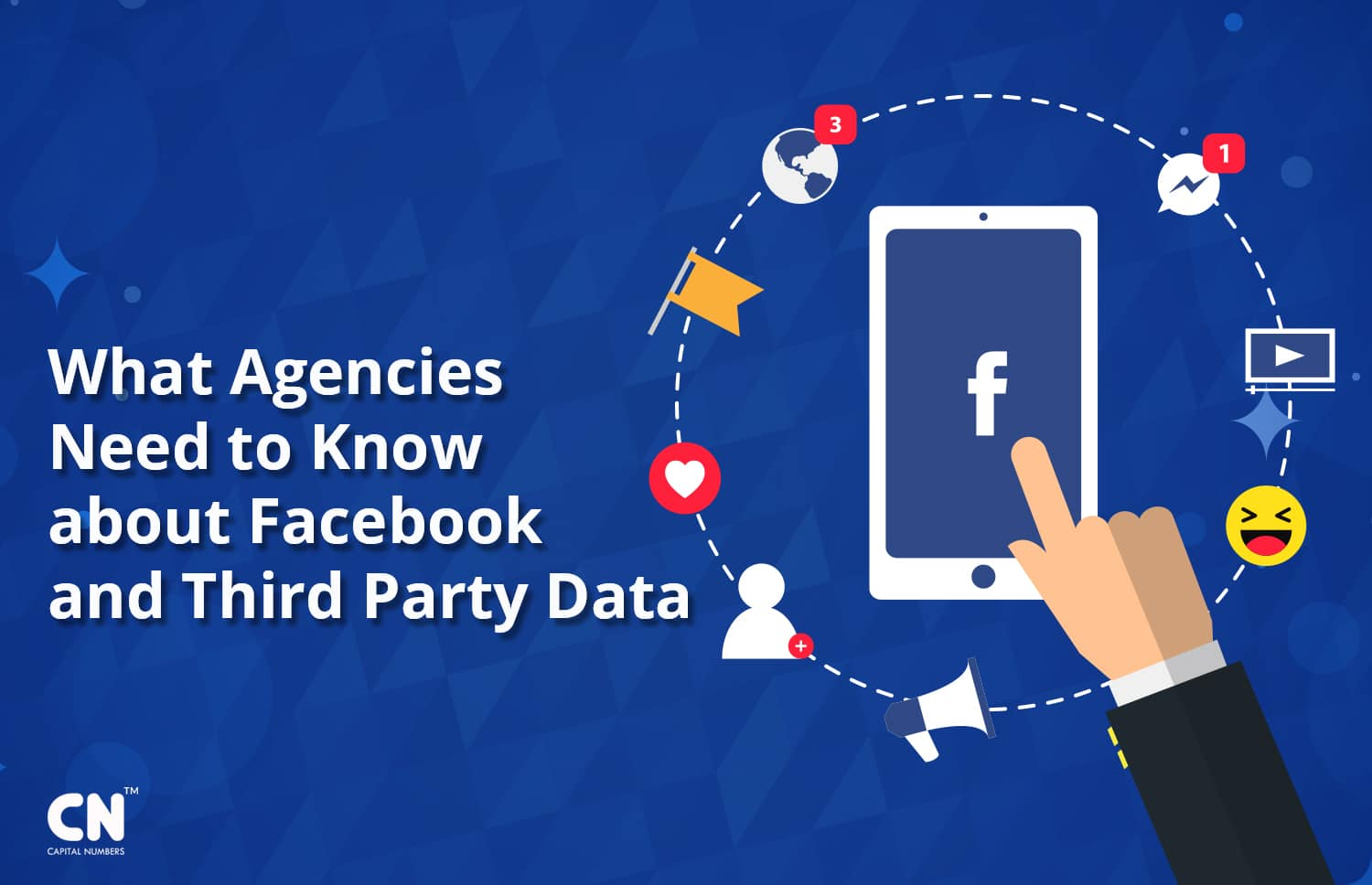 CN What Agencies Need to Know about Facebook and Third Party Data