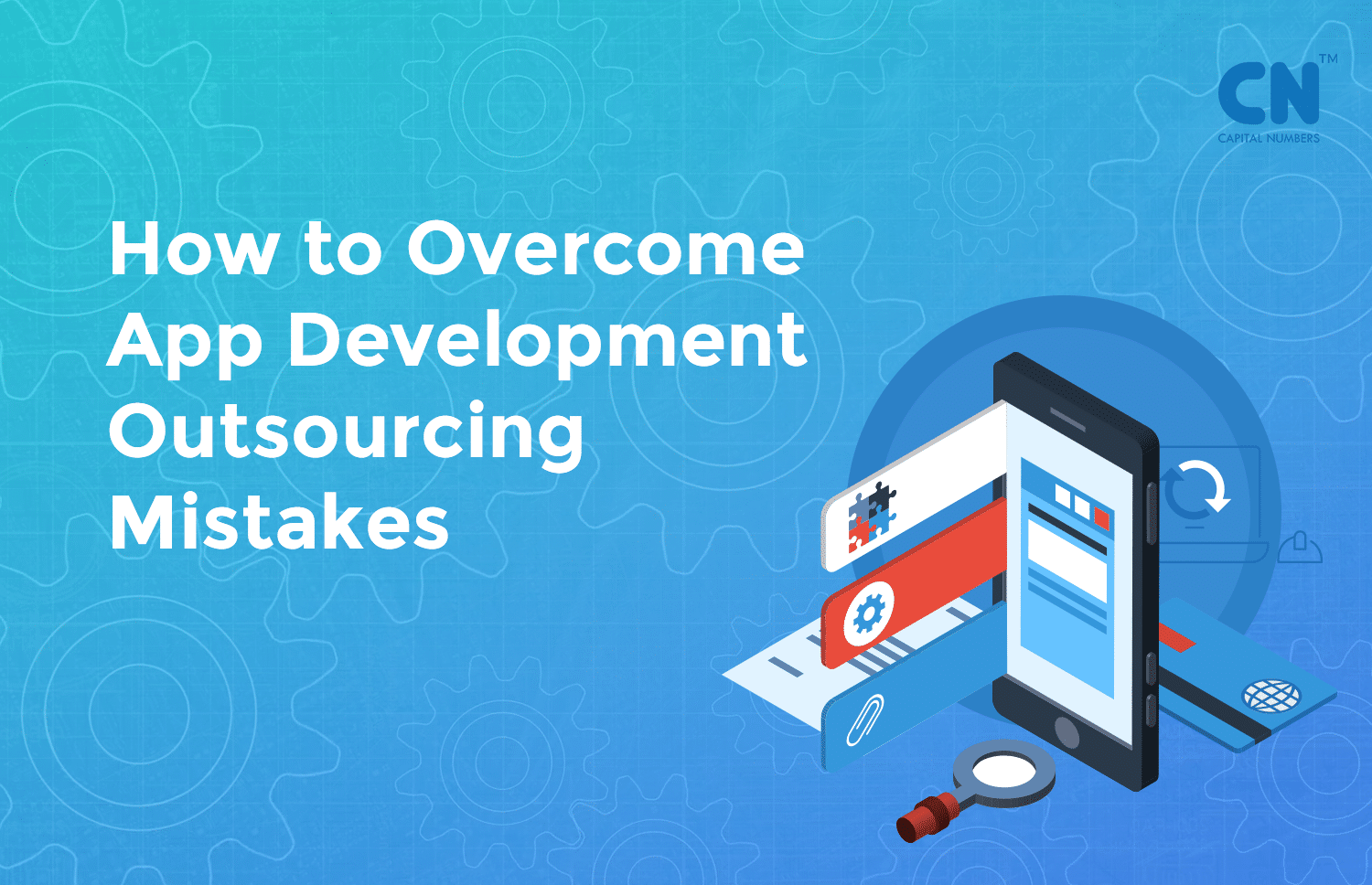 How To Overcome App Development Outsourcing Mistakes