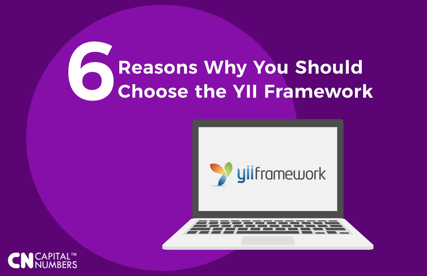 Six Reasons Why You Should Choose The YII Framework | Capital Numbers