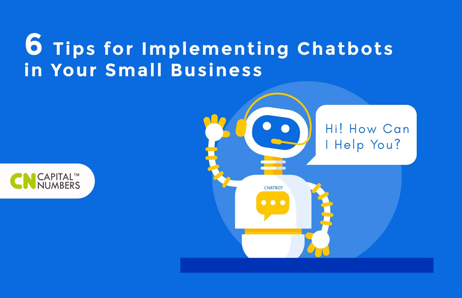 6 Tips for Implementing Chatbots in Your Small Business