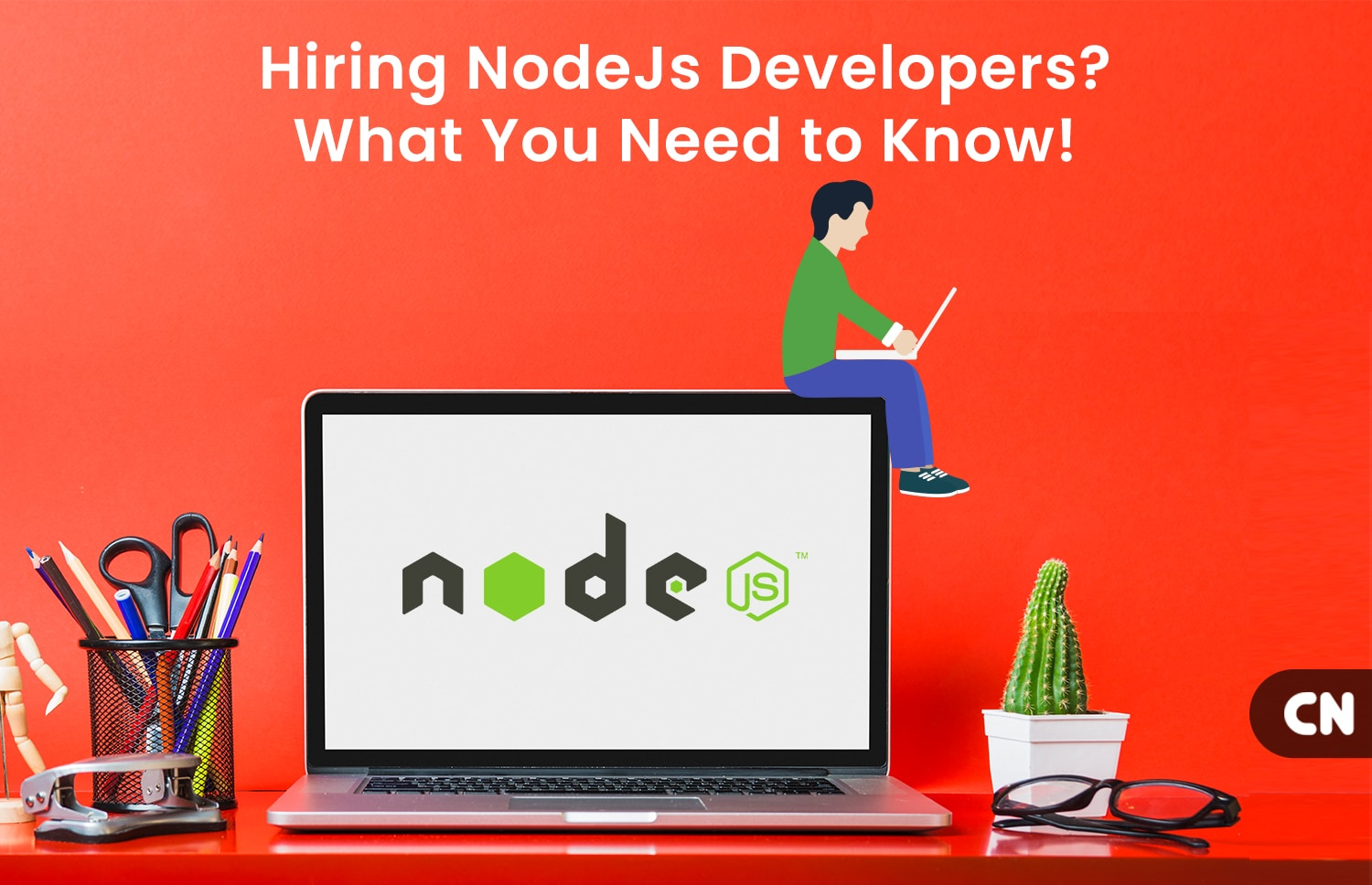 Hiring NodeJs Developers What You Need to Know