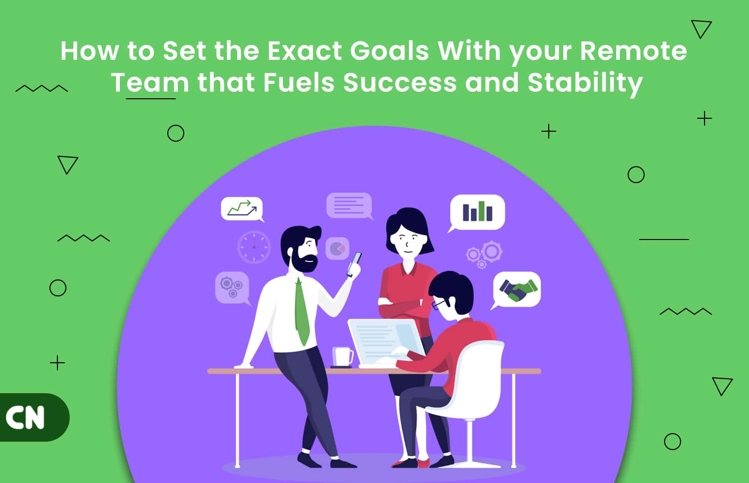 How to set the exact goals with your remote team that fuels success and stability