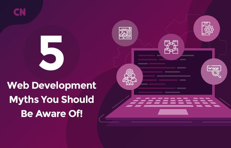 5 Web Development Myths | Capital Numbers