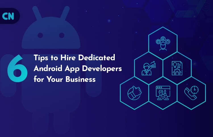 Tips to Hire Dedicated Android App Developers
