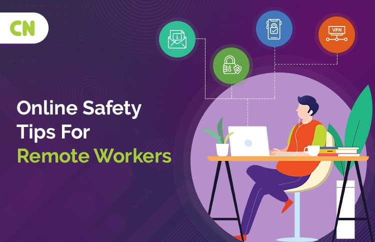 Safety Tips for Remote Workers