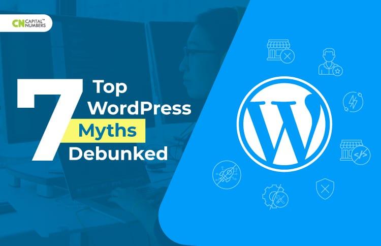 Top 7 WordPress Myths Debunked
