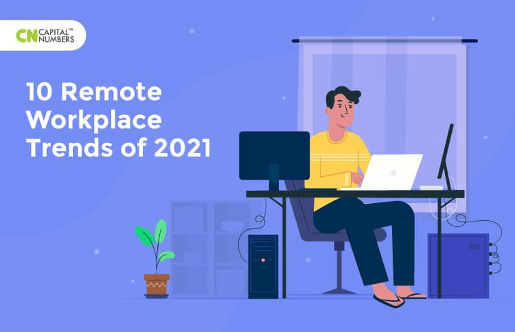 10 Remote Workplace Trends of 2021
